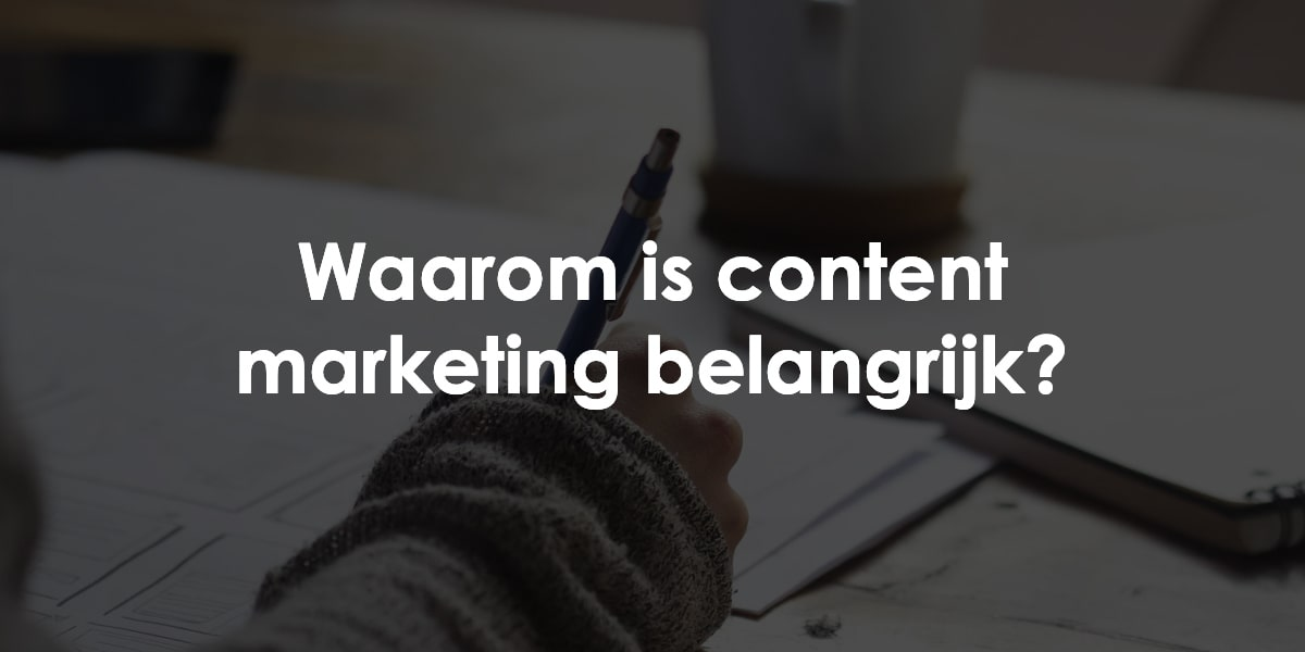 Waarom content marketing