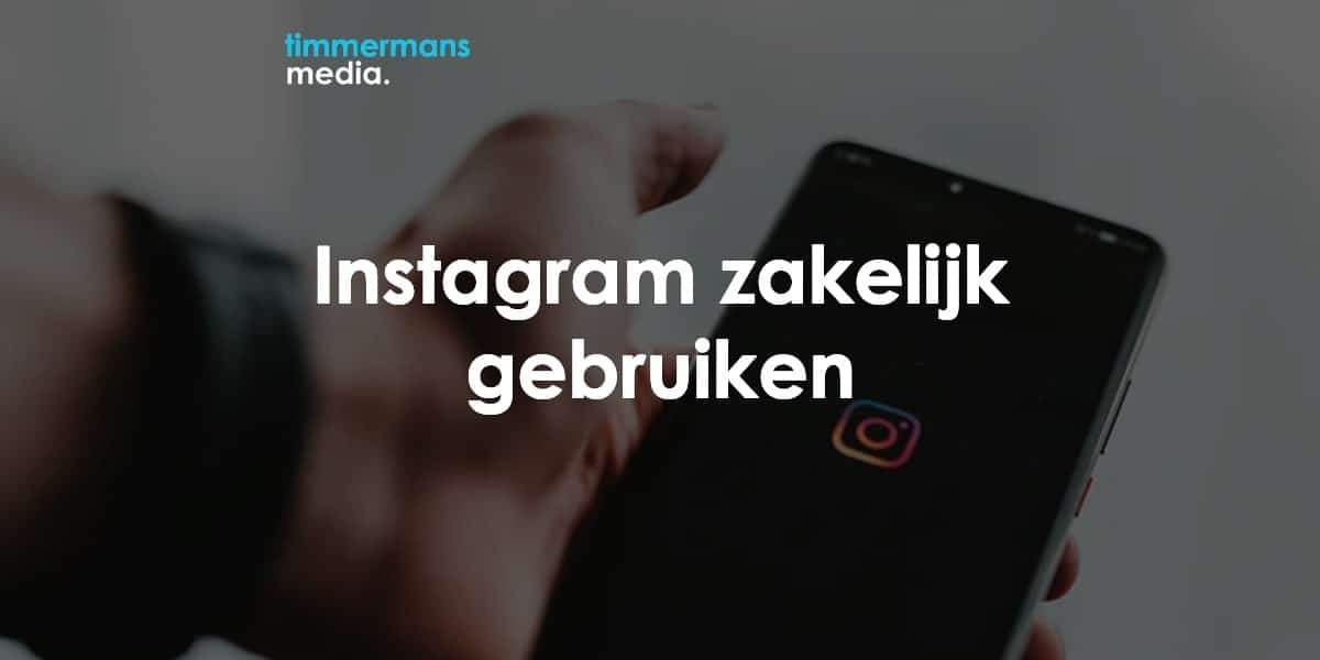 instagram zakelijk gebruiken