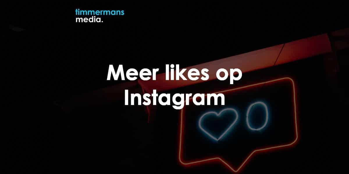 hoe krijg je meer likes op instagram